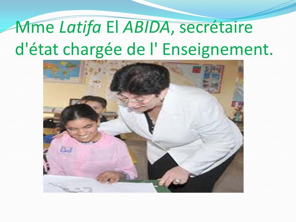 Mme Latifa El ABIDA, secrétaire d'état chargée de l' Enseignement.