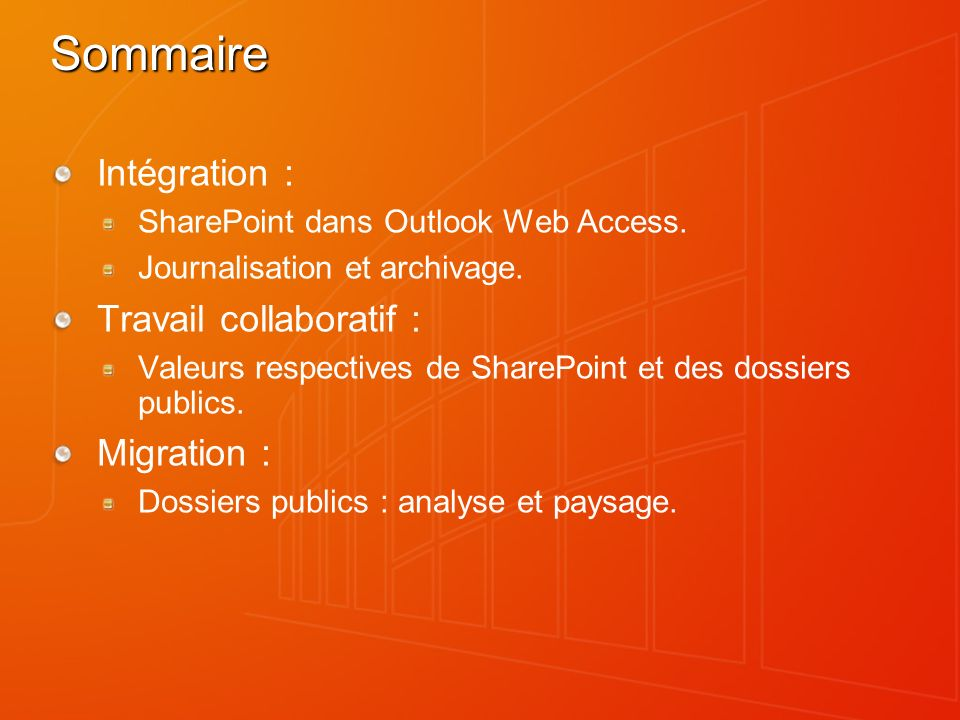 Sommaire Intégration : SharePoint dans Outlook Web Access.