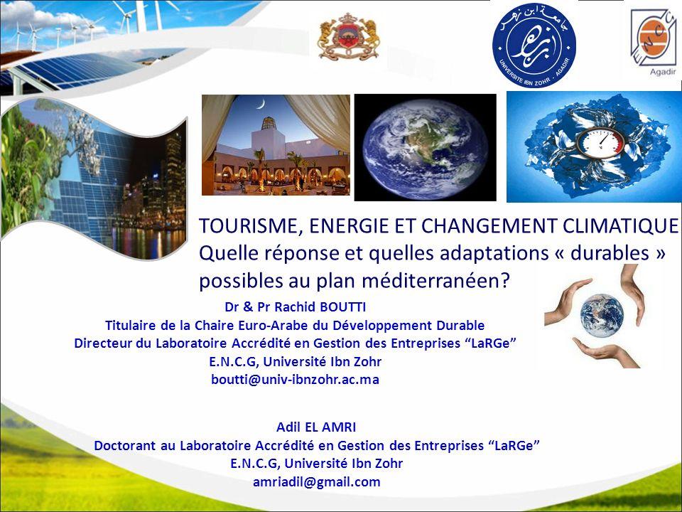 TOURISME, ENERGIE ET CHANGEMENT CLIMATIQUE Quelle réponse et quelles adaptations « durables » possibles au plan méditerranéen.
