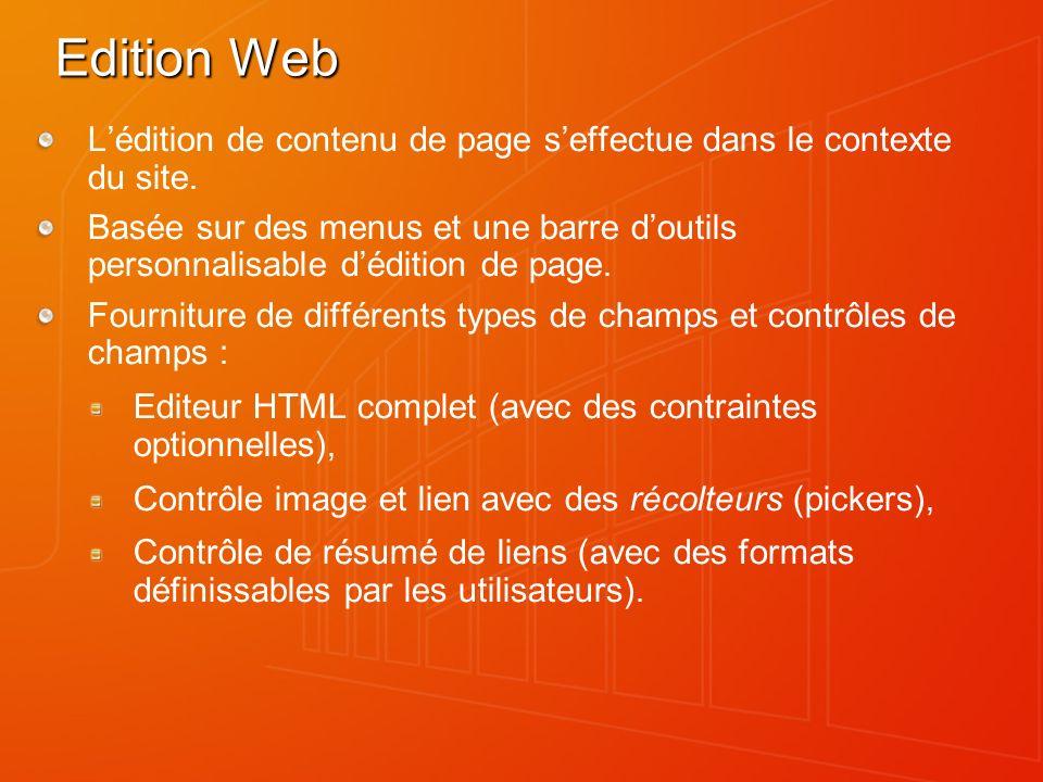 Edition Web Lédition de contenu de page seffectue dans le contexte du site. Basée sur des menus et une barre doutils personnalisable dédition de page.