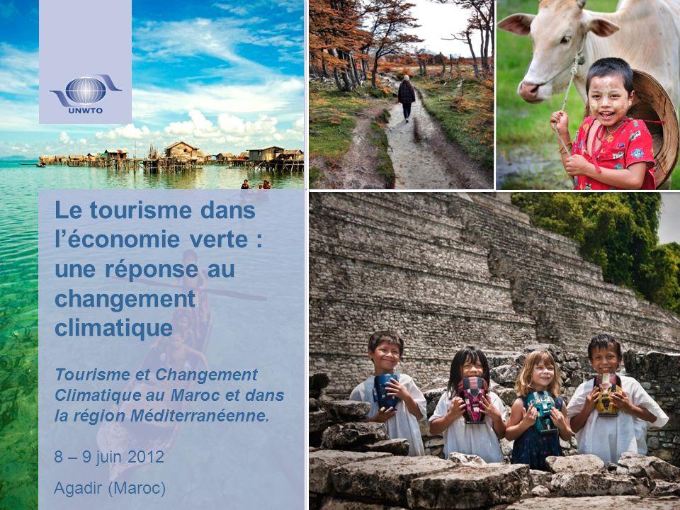 Le tourisme dans léconomie verte : une réponse au changement climatique Tourisme et Changement Climatique au Maroc et dans la région Méditerranéenne.