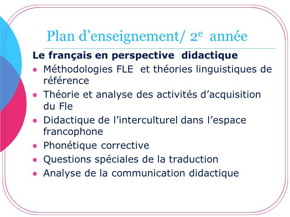 Plan denseignement/ 2 e année Le français en perspective didactique Méthodologies FLE et théories linguistiques de référence Théorie et analyse des ac