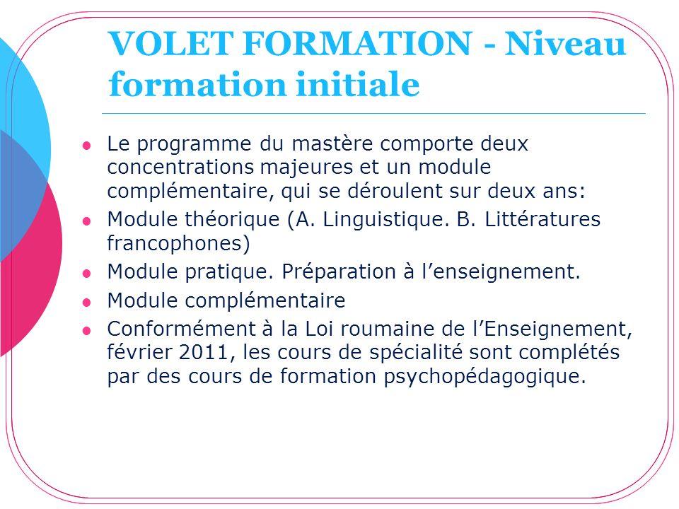 VOLET FORMATION - Niveau formation initiale Le programme du mastère comporte deux concentrations majeures et un module complémentaire, qui se déroulen