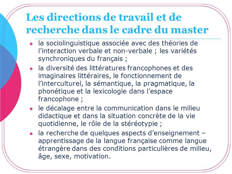 Les directions de travail et de recherche dans le cadre du master la sociolinguistique associée avec des théories de linteraction verbale et non-verba