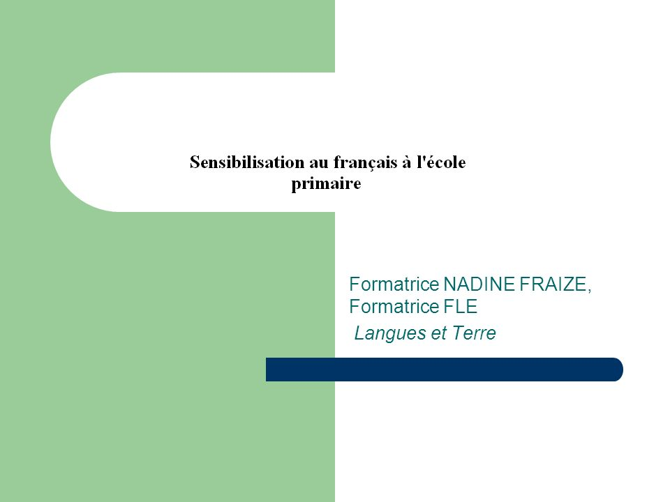 Formatrice NADINE FRAIZE, Formatrice FLE Langues et Terre