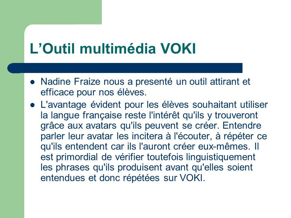 LOutil multimédia VOKI Nadine Fraize nous a presenté un outil attirant et efficace pour nos élèves.