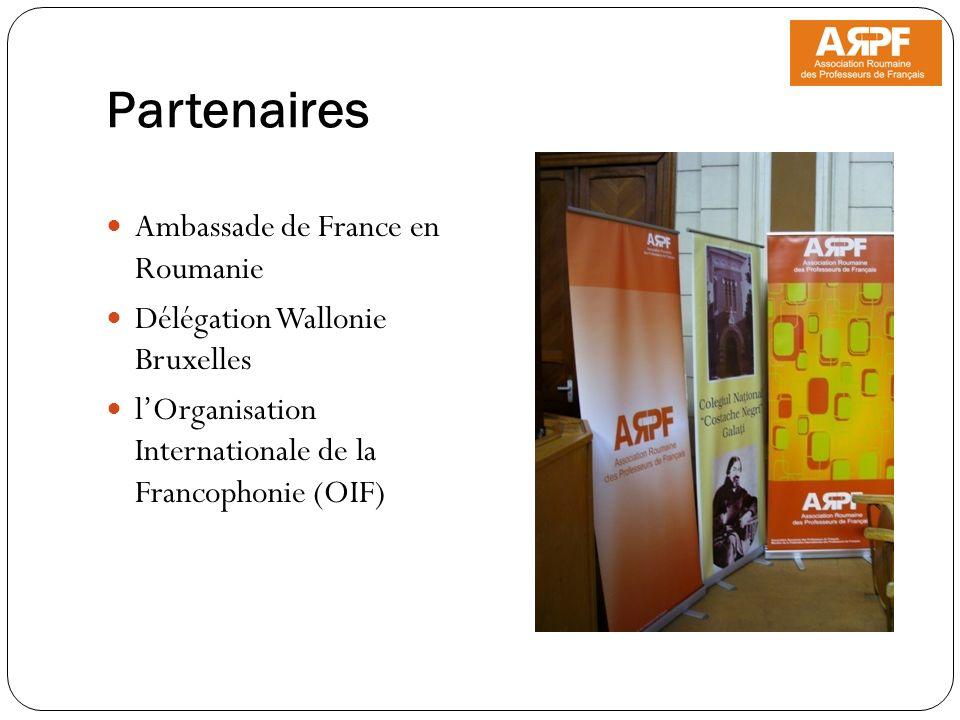 Partenaires Ambassade de France en Roumanie Délégation Wallonie Bruxelles lOrganisation Internationale de la Francophonie (OIF)