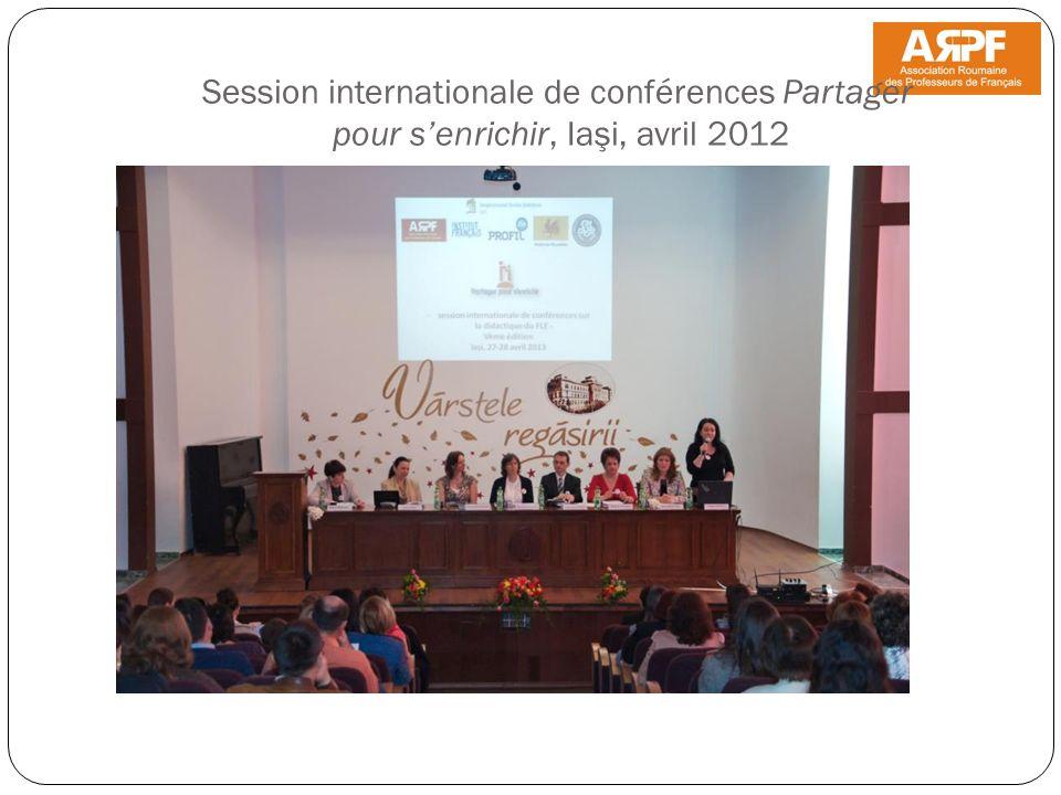 Session internationale de conférences Partager pour senrichir, Iaşi, avril 2012