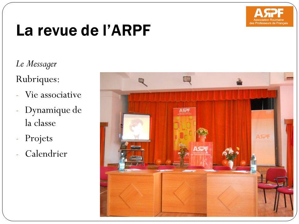 La revue de lARPF Le Messager Rubriques: - Vie associative - Dynamique de la classe - Projets - Calendrier