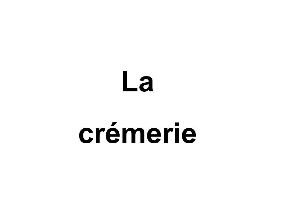 La crémerie
