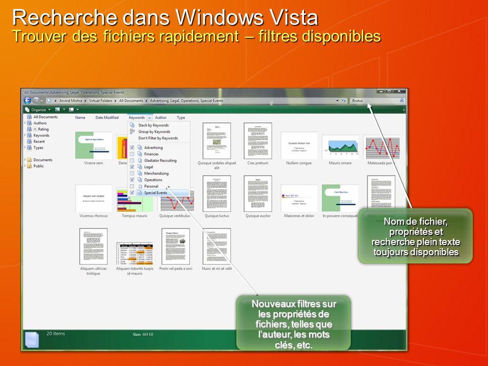 Nom de fichier, propriétés et recherche plein texte toujours disponibles Nouveaux filtres sur les propriétés de fichiers, telles que lauteur, les mots clés, etc.