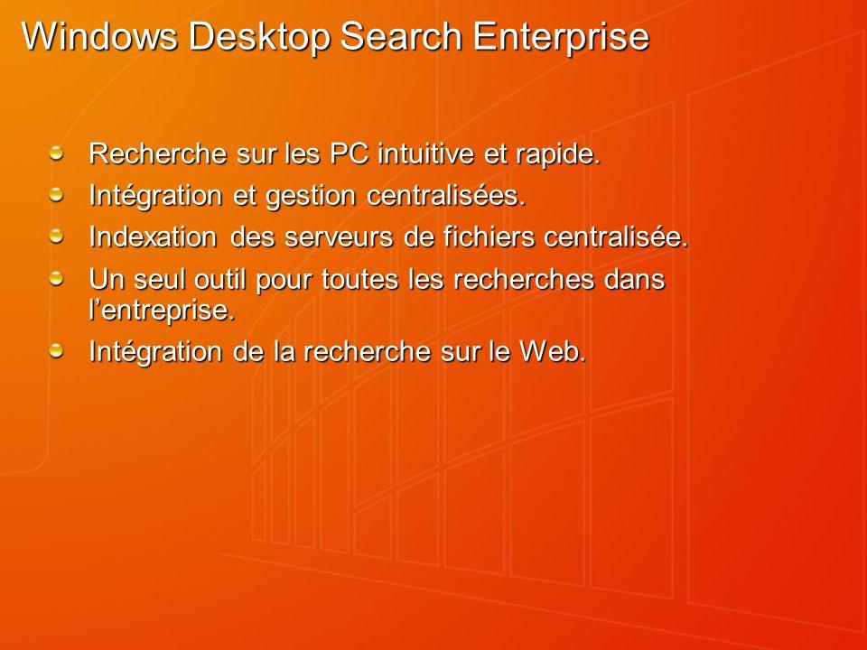 Windows Desktop Search Enterprise Recherche sur les PC intuitive et rapide. Intégration et gestion centralisées. Indexation des serveurs de fichiers c