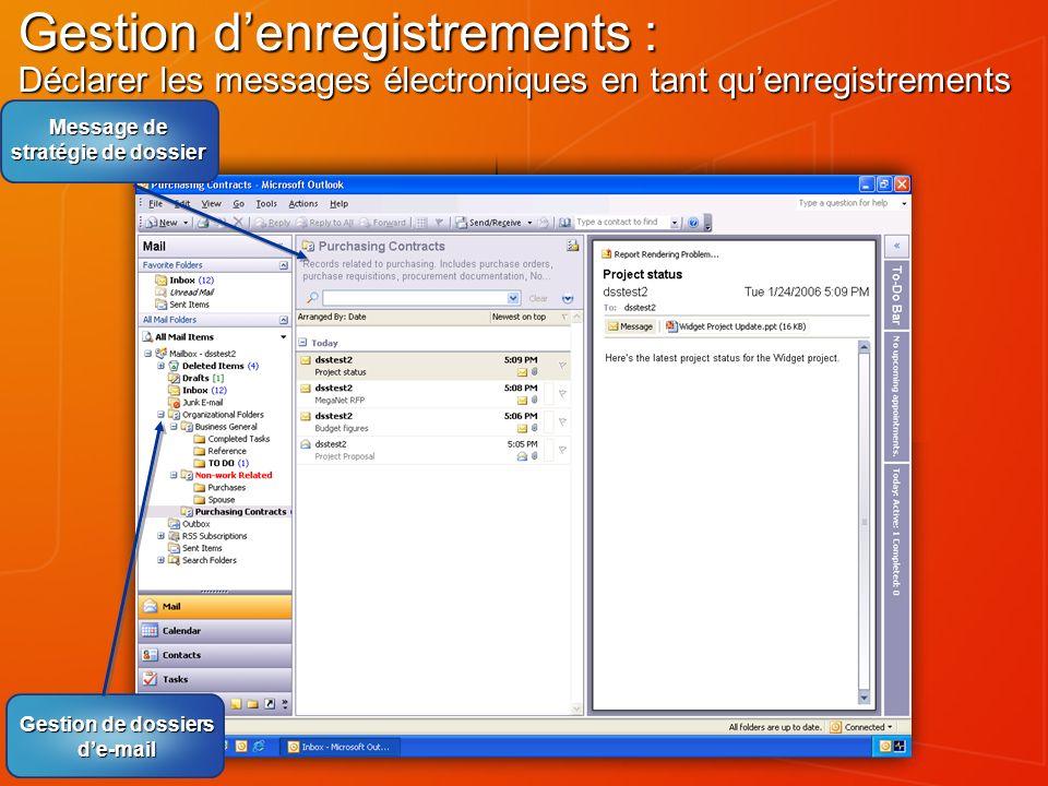 Gestion denregistrements : Déclarer les messages électroniques en tant quenregistrements Gestion de dossiers de-mail Message de stratégie de dossier