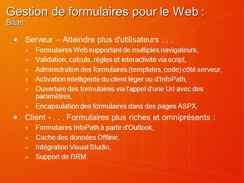 Gestion de formulaires pour le Web : Bilan Serveur – Atteindre plus d'utilisateurs... Formulaires Web supportant de multiples navigateurs, Validation,