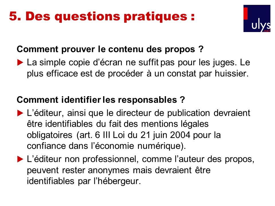 5. Des questions pratiques : Comment prouver le contenu des propos ? La simple copie décran ne suffit pas pour les juges. Le plus efficace est de proc