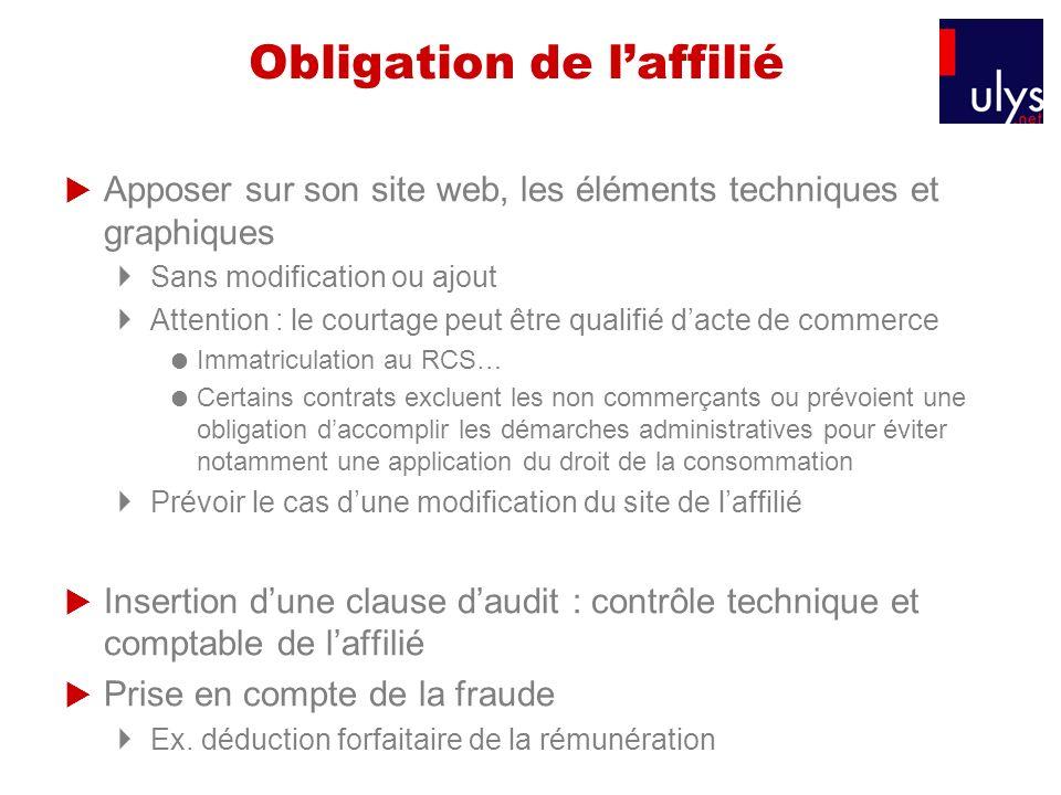 Obligation de laffilié Apposer sur son site web, les éléments techniques et graphiques Sans modification ou ajout Attention : le courtage peut être qu