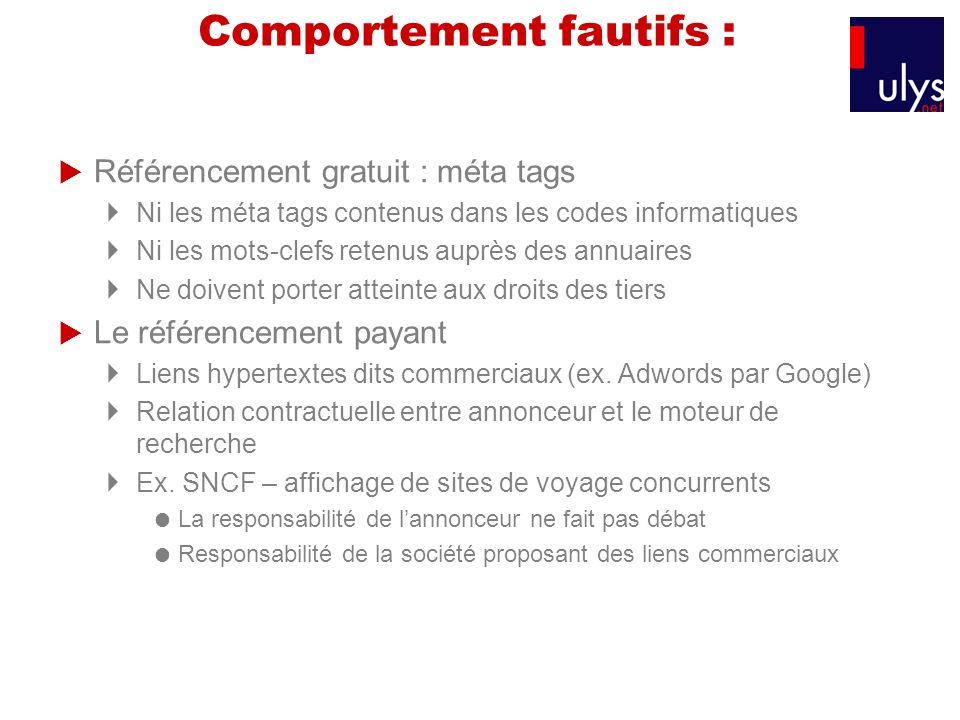 Comportement fautifs : Référencement gratuit : méta tags Ni les méta tags contenus dans les codes informatiques Ni les mots-clefs retenus auprès des a