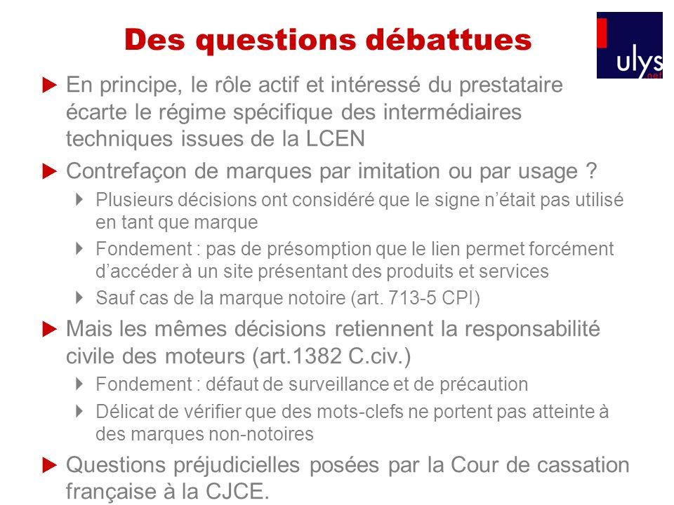 Des questions débattues En principe, le rôle actif et intéressé du prestataire écarte le régime spécifique des intermédiaires techniques issues de la