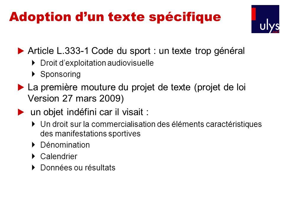 Adoption dun texte spécifique Article L.333-1 Code du sport : un texte trop général Droit dexploitation audiovisuelle Sponsoring La première mouture d