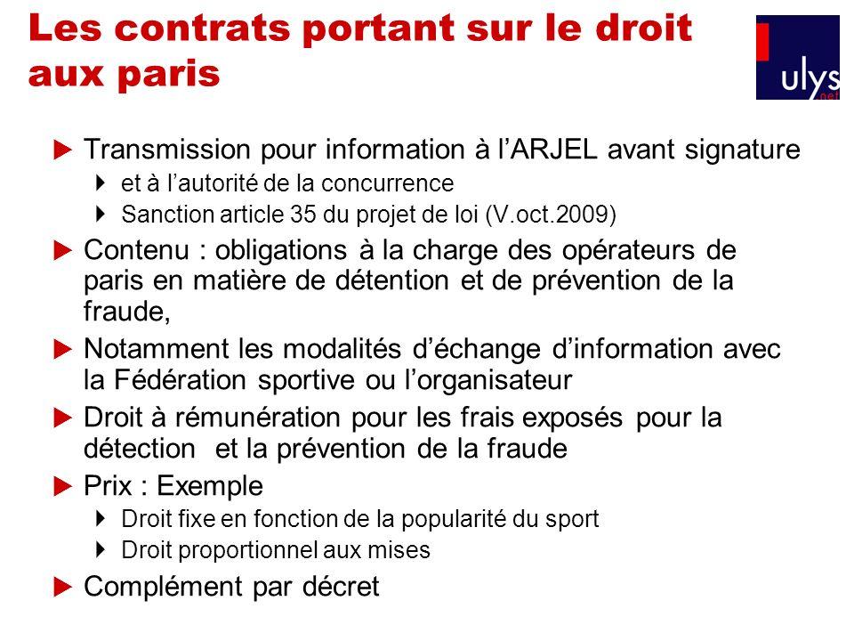 Les contrats portant sur le droit aux paris Transmission pour information à lARJEL avant signature et à lautorité de la concurrence Sanction article 3