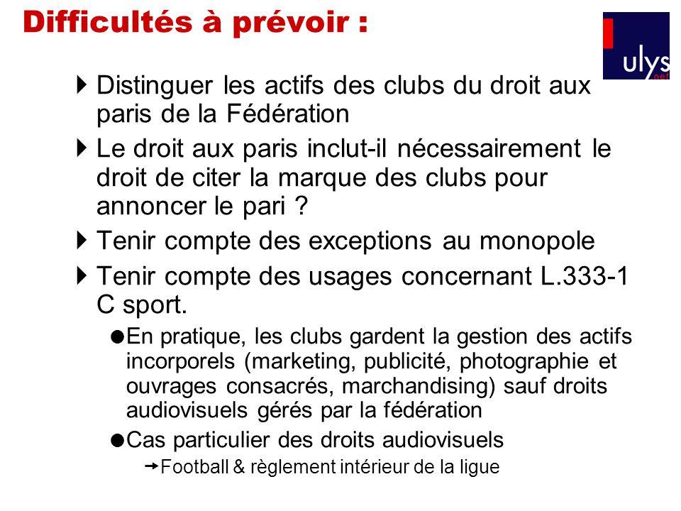 Difficultés à prévoir : Distinguer les actifs des clubs du droit aux paris de la Fédération Le droit aux paris inclut-il nécessairement le droit de ci