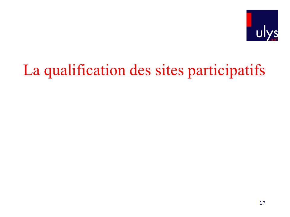 17 La qualification des sites participatifs