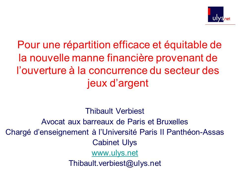Pour une répartition efficace et équitable de la nouvelle manne financière provenant de louverture à la concurrence du secteur des jeux dargent Thibau