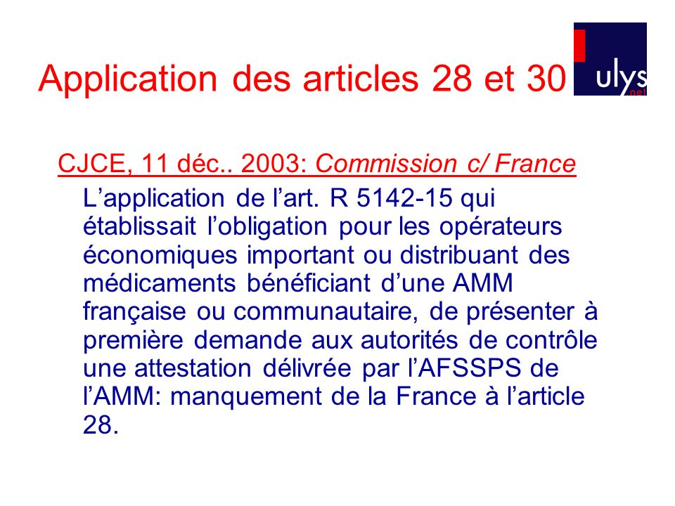 Application des articles 28 et 30 CJCE, 11 déc..2003: Commission c/ France Lapplication de lart.