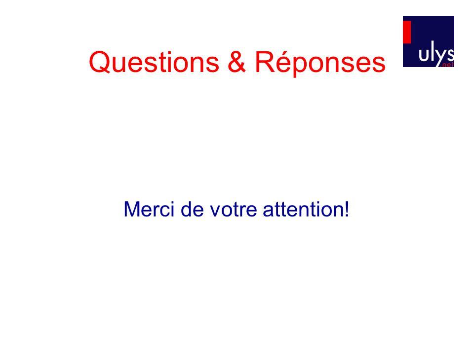 Questions & Réponses Merci de votre attention!