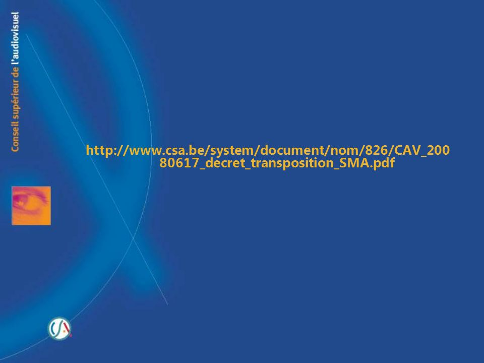 http://www.csa.be/system/document/nom/826/CAV_200 80617_decret_transposition_SMA.pdf