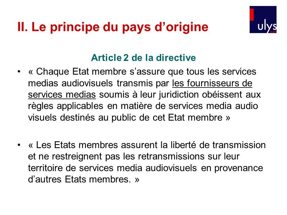 Article 2 de la directive « Chaque Etat membre sassure que tous les services medias audiovisuels transmis par les fournisseurs de services medias soum
