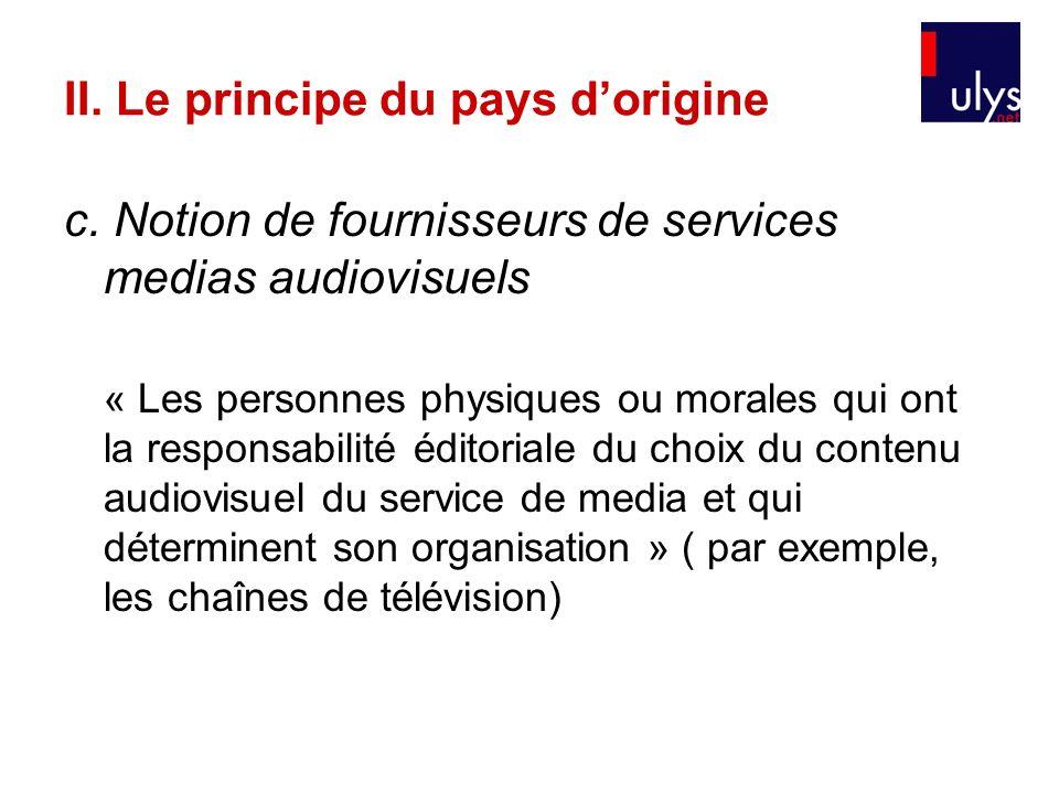 c. Notion de fournisseurs de services medias audiovisuels « Les personnes physiques ou morales qui ont la responsabilité éditoriale du choix du conten