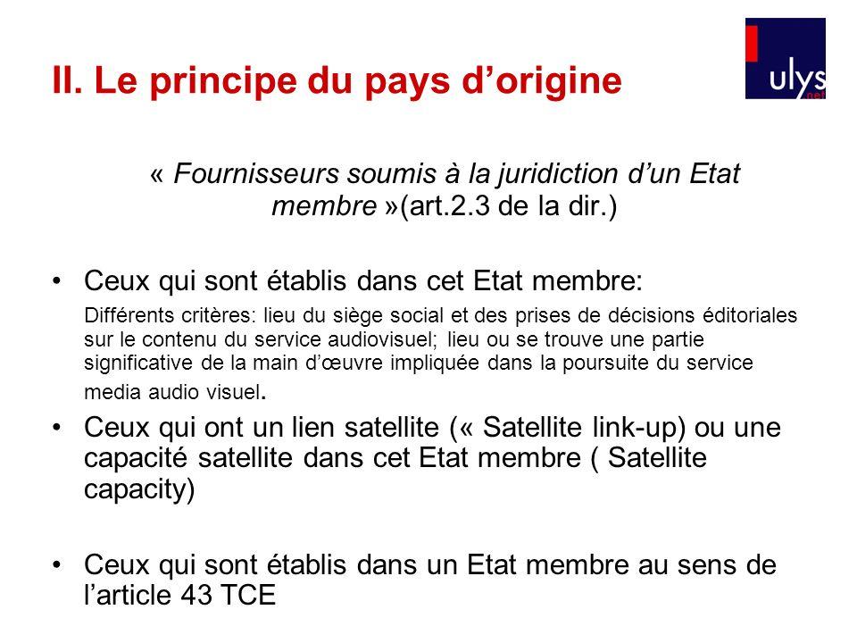 « Fournisseurs soumis à la juridiction dun Etat membre »(art.2.3 de la dir.) Ceux qui sont établis dans cet Etat membre: Différents critères: lieu du
