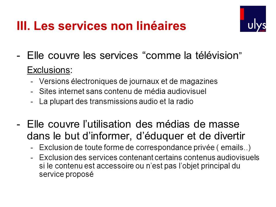 -Elle couvre les services comme la télévision Exclusions: -Versions électroniques de journaux et de magazines -Sites internet sans contenu de média au