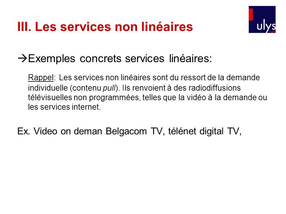 III. Les services non linéaires Exemples concrets services linéaires: Rappel: Les services non linéaires sont du ressort de la demande individuelle (c
