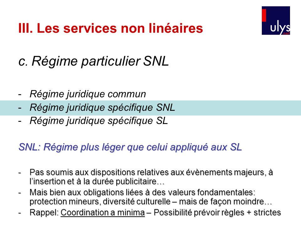 III. Les services non linéaires c. Régime particulier SNL -Régime juridique commun -Régime juridique spécifique SNL -Régime juridique spécifique SL SN