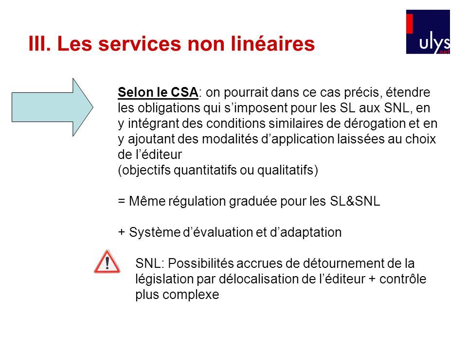 Selon le CSA: on pourrait dans ce cas précis, étendre les obligations qui simposent pour les SL aux SNL, en y intégrant des conditions similaires de d
