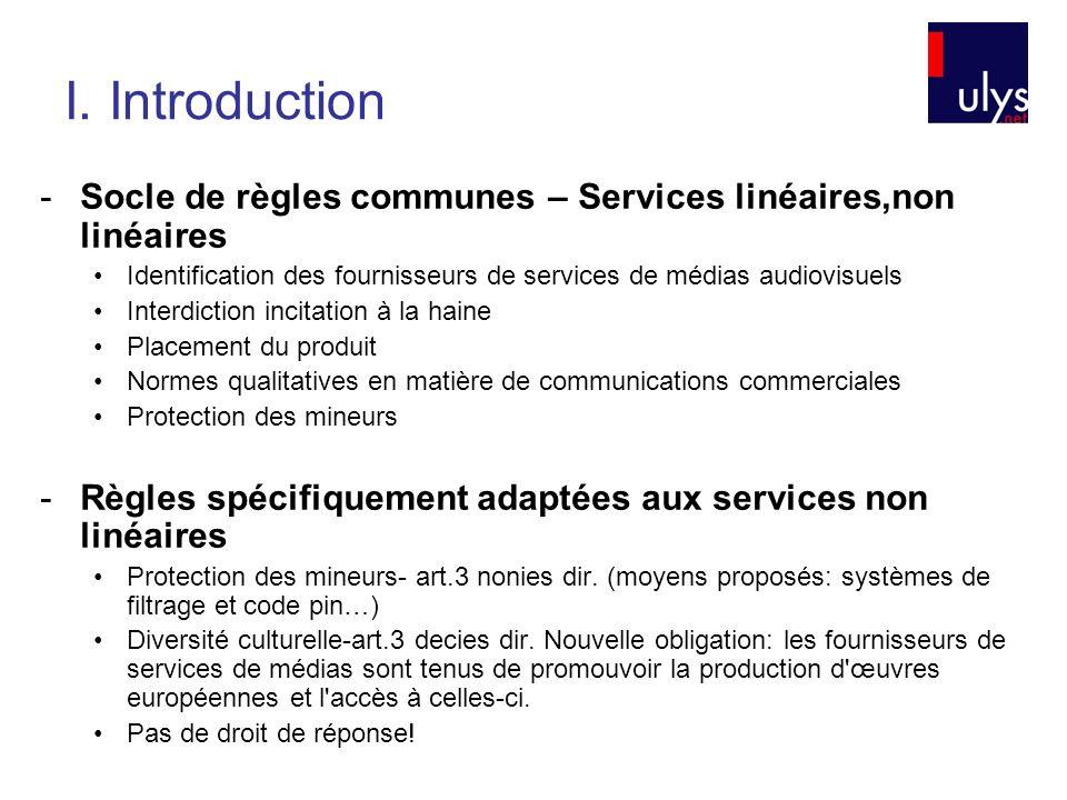 -Socle de règles communes – Services linéaires,non linéaires Identification des fournisseurs de services de médias audiovisuels Interdiction incitatio