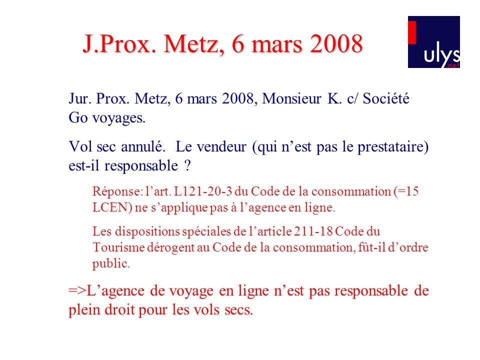 Jur.Prox. Metz, 6 mars 2008, Monsieur K. c/ Société Go voyages.