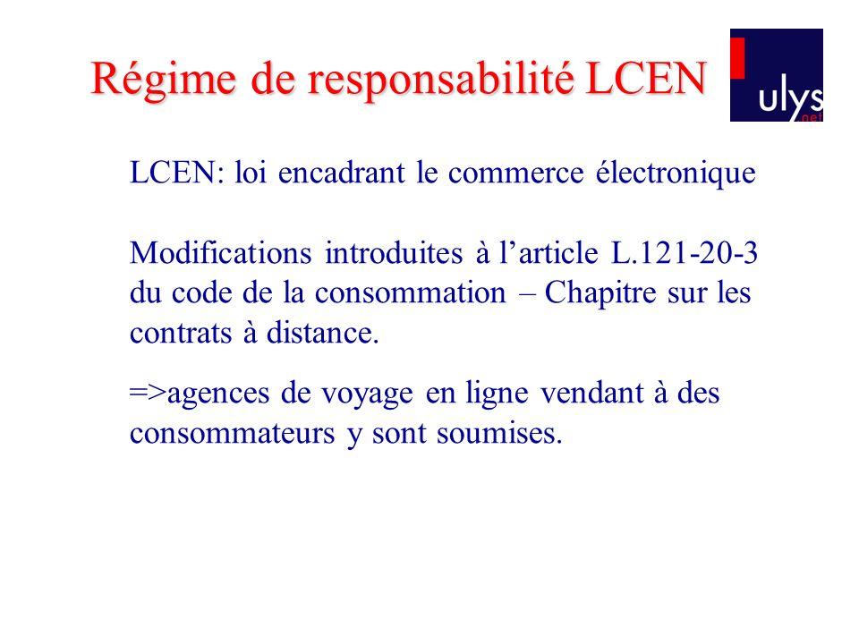 Régime de responsabilité LCEN LCEN: loi encadrant le commerce électronique Modifications introduites à larticle L.121-20-3 du code de la consommation – Chapitre sur les contrats à distance.