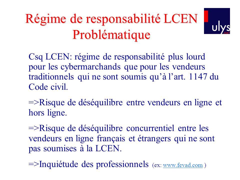 Csq LCEN: régime de responsabilité plus lourd pour les cybermarchands que pour les vendeurs traditionnels qui ne sont soumis quà lart.