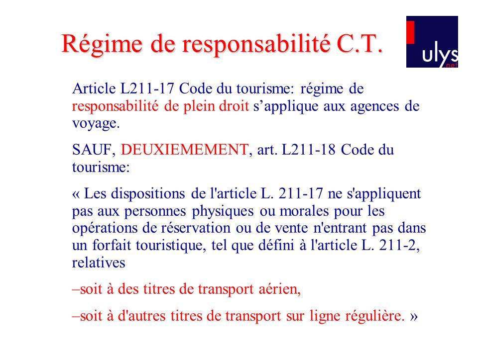 Article L211-17 Code du tourisme: régime de responsabilité de plein droit sapplique aux agences de voyage.