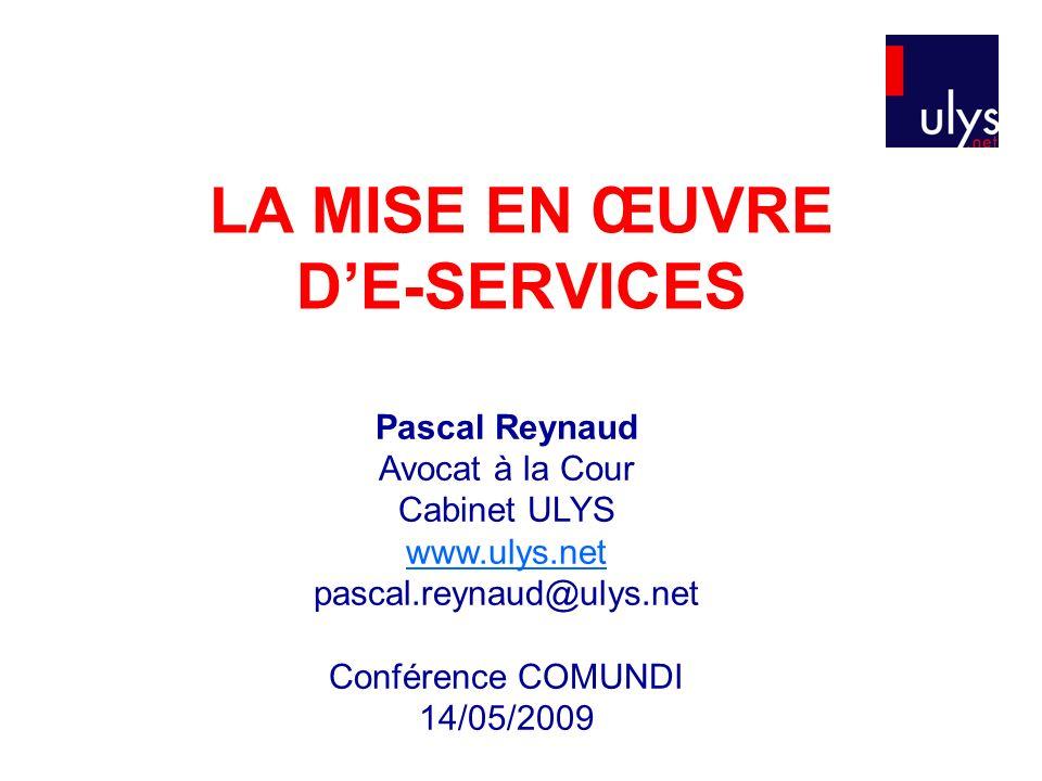 LA MISE EN ŒUVRE DE-SERVICES Pascal Reynaud Avocat à la Cour Cabinet ULYS www.ulys.net pascal.reynaud@ulys.net Conférence COMUNDI 14/05/2009