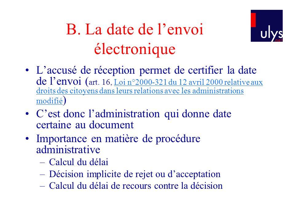 B.La date de lenvoi électronique Laccusé de réception permet de certifier la date de lenvoi ( art.
