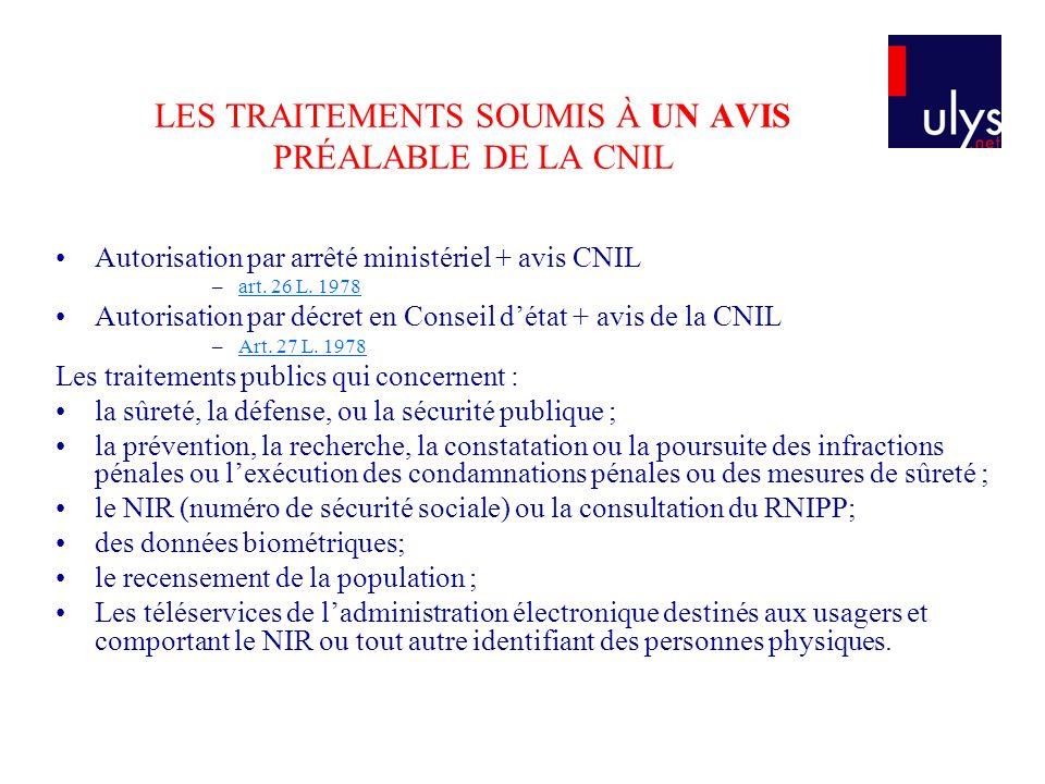 LES TRAITEMENTS SOUMIS À UN AVIS PRÉALABLE DE LA CNIL Autorisation par arrêté ministériel + avis CNIL –art.