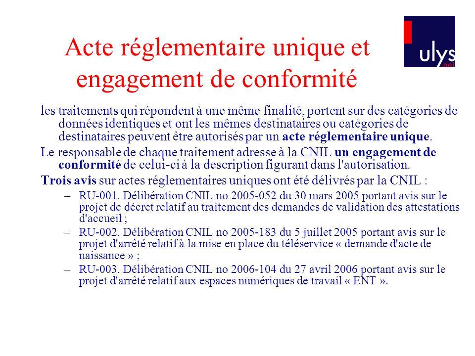 Acte réglementaire unique et engagement de conformité les traitements qui répondent à une même finalité, portent sur des catégories de données identiques et ont les mêmes destinataires ou catégories de destinataires peuvent être autorisés par un acte réglementaire unique.