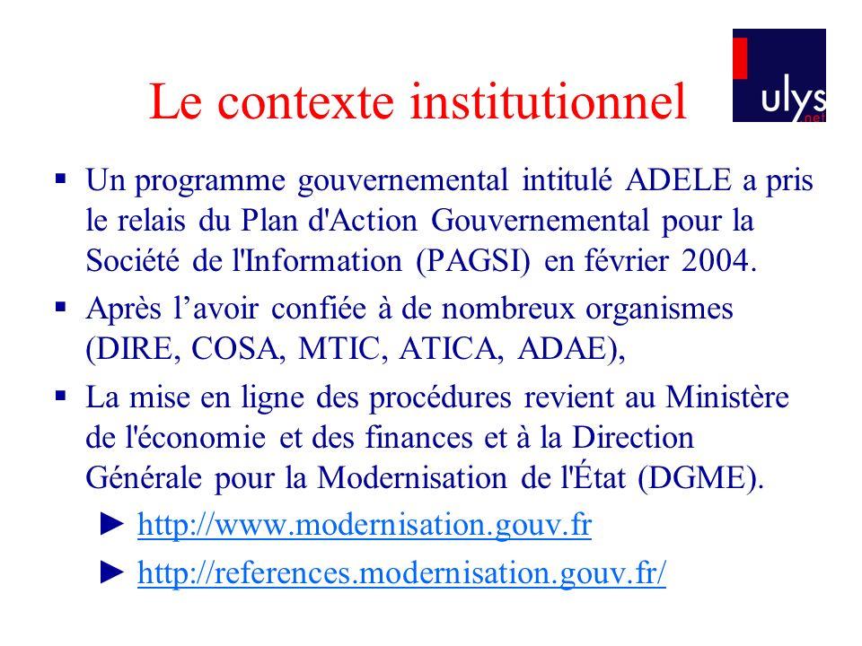 Le contexte institutionnel Un programme gouvernemental intitulé ADELE a pris le relais du Plan d Action Gouvernemental pour la Société de l Information (PAGSI) en février 2004.