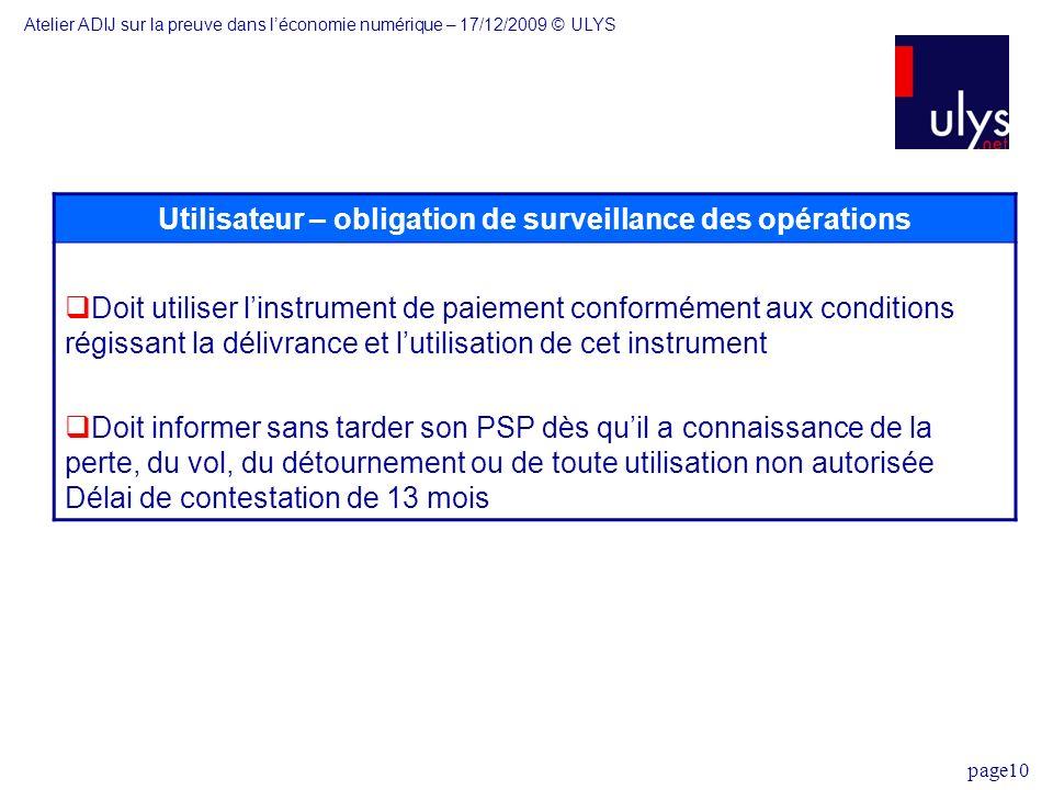 page10 Utilisateur – obligation de surveillance des opérations Doit utiliser linstrument de paiement conformément aux conditions régissant la délivran