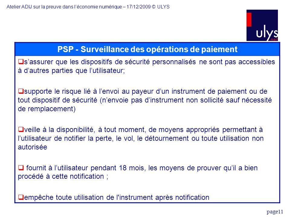 page11 PSP - Surveillance des opérations de paiement sassurer que les dispositifs de sécurité personnalisés ne sont pas accessibles à dautres parties