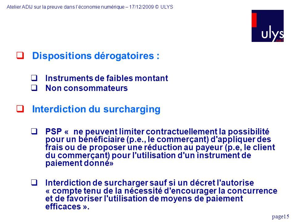 page15 Dispositions dérogatoires : Instruments de faibles montant Non consommateurs Interdiction du surcharging PSP « ne peuvent limiter contractuelle